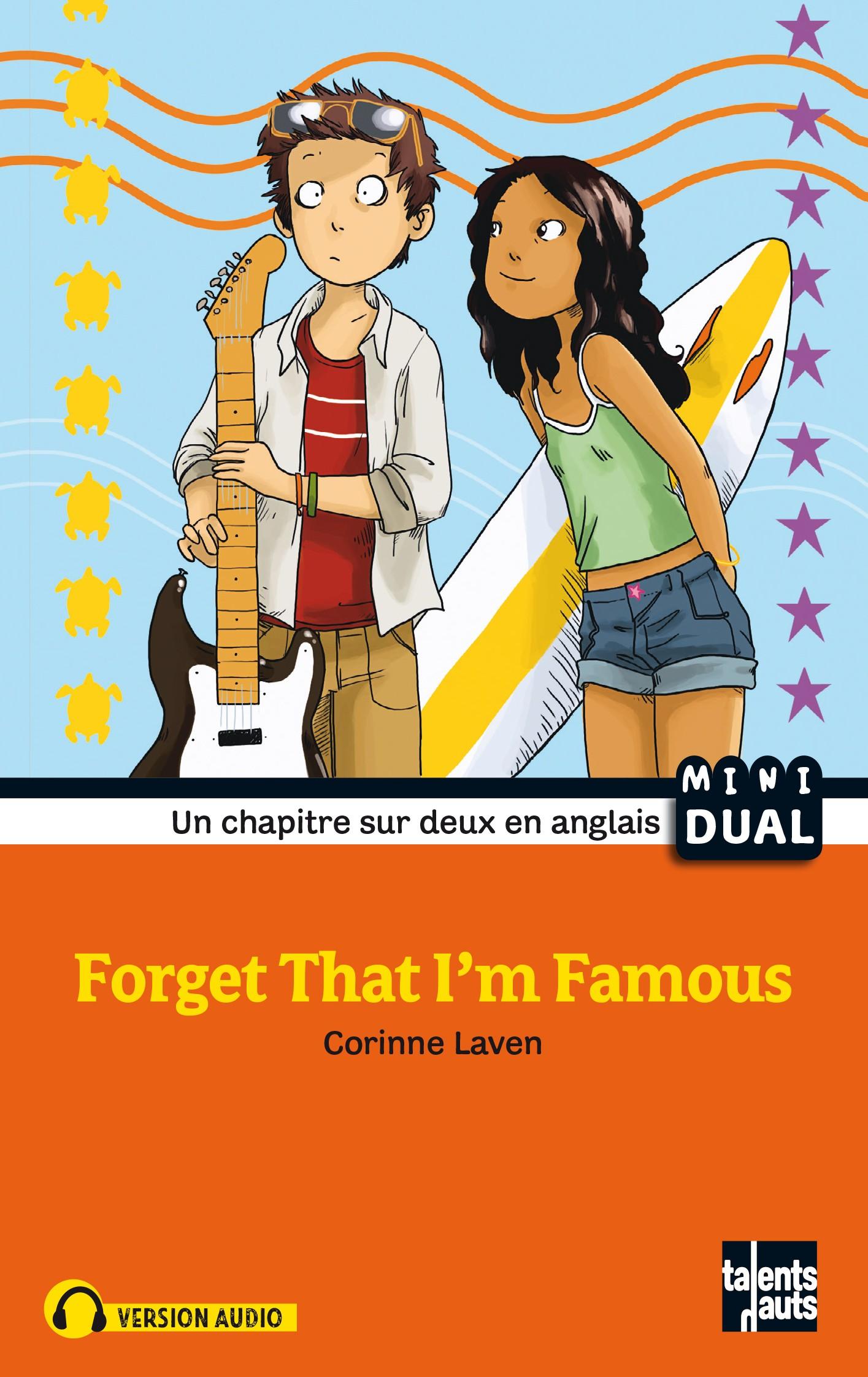 Forget That I'm Famous Oublie que je suis célèbre