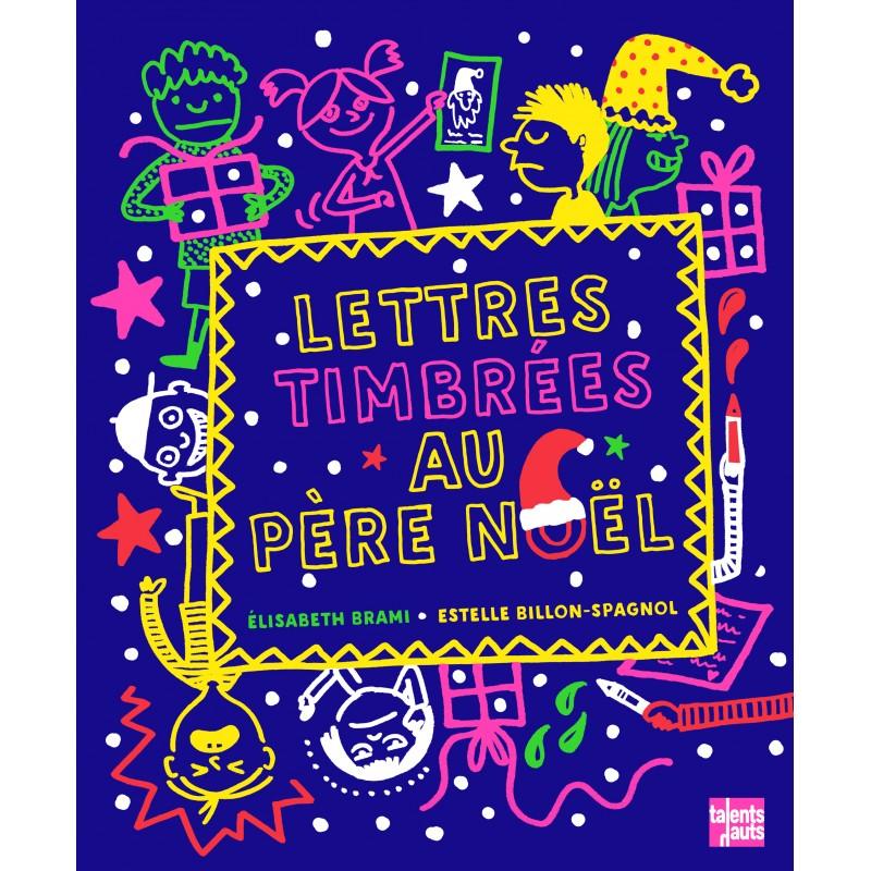 Faut Il Un Timbre Pour La Lettre Au Pere Noel.Lettres Timbrees Au Pere Noel