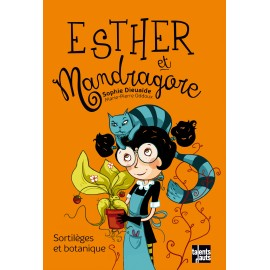 Esther et Mandragore, Sortilèges et botanique