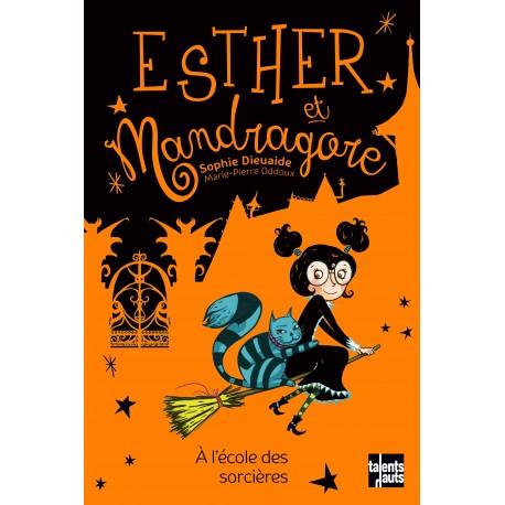 Esther et Mandragore, à l'école des sorcières