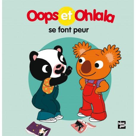 Oops et Ohlala se font peur