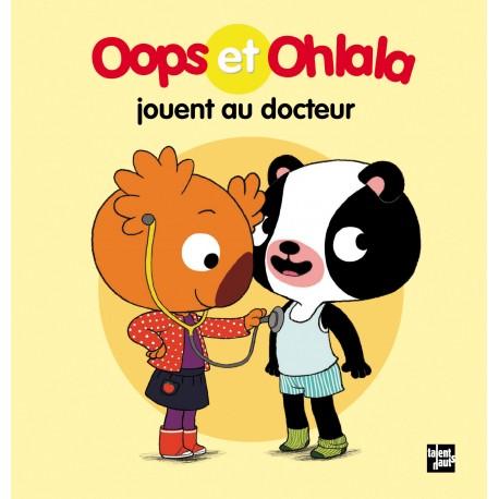 Oops et Ohlala jouent au docteur