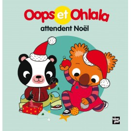 Oops et Ohlala attendent Noël