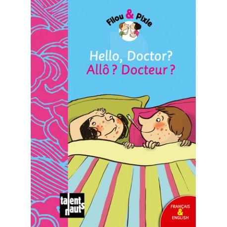 Hello, Doctor? - Allô? Docteur?
